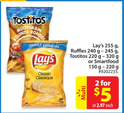 Lay's 255 g - Ruffles 240 g - 245 g - Tostitos 220 g - 320 g or Smartfood 150 g - 220 g