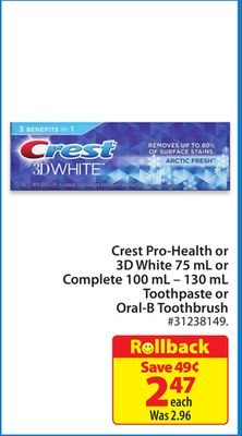 Crest Pro-health or 3D White 75 mL or Complete 100 mL – 130 mL Toothpaste or Oral-B Toothbrush