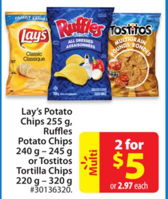 Lay's Potato Chips 255 g - Ruffles Potato Chips 240 g - 245 g or Tostitos Tortilla Chips 220 g – 320 g