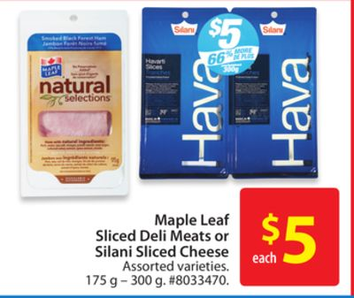 Maple Leaf Sliced Deli Meats or Silani Sliced Cheese