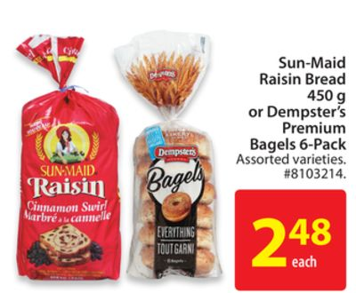 Sun-maid Raisin Bread 450 g or Dempster's Premium Bagels 6-pack