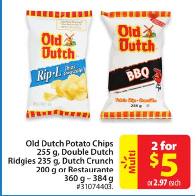 Old Dutch Potato Chip 255g - Double Dutch Ridgies 235 g - Dutch Crunch 200 g or Restaurante 360 g – 384 g