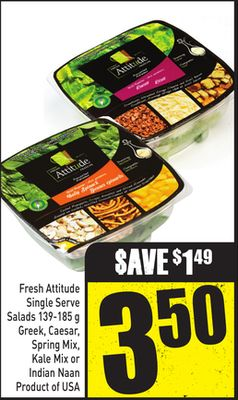 Fresh Attitude Single Serve Salads 139-185 g Greek - Caesar - Spring Mix - Kale Mix or Indian Naan