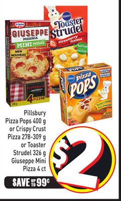 Pillsbury Pizza Pops 400 g or Crispy Crust Pizza 278-309 g or Toaster Strudel 326 g Giuseppe Mini Pizza 4 Ct