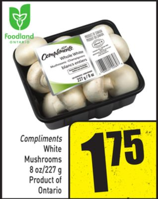 Compliments White Mushrooms 8 Oz/227 g - Product of Ontario