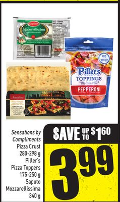 Sensations By Compliments Pizza Crust - 280-298 g Piller's Pizza Toppers - 175-250 g Saputo Mozzarellissima - 340 g