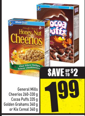 General Mills Cheerios 260-330 g .Cocoa Puffs 335 g - Golden Grahams 340 g or Kix Cereal 340 g