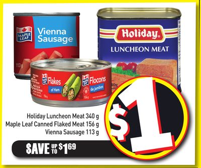 Holiday Luncheon Meat 340 g - Maple Leaf Canned Flaked Meat 156 g - Vienna Sausage 113 g