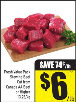 Fresh Value Pack Stewing Beef Cut From Canada Aa Beef or Higher 13.23/kg