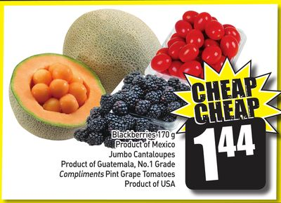Blackberries 170 g Product of Mexico Jumbo Cantaloupes Product of Guatemala - No.1 Grade Compliments Pint Grape Tomatoes Product of USA