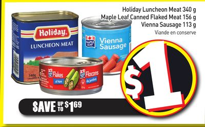 Holiday Luncheon Meat 340 g Maple Leaf Canned Flaked Meat 156 g Vienna Sausage 113 g