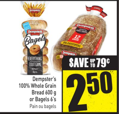 Dempster's 100% Whole Grain Bread 600 g or Bagels 6's