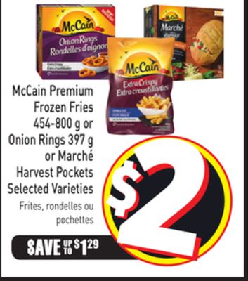 Mccain Premium Frozen Fries 454-800 g or Onion Rings 397 g or Marché Harvest Pockets Selected Varieties