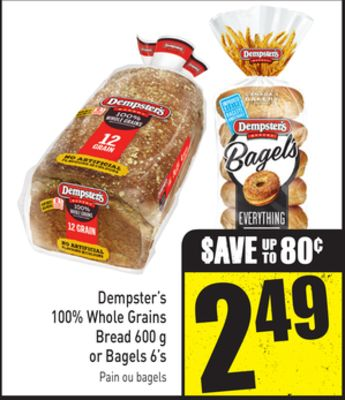 Dempster's 100% Whole Grains Bread 600 g or Bagels 6's