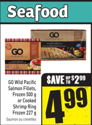 Go Wild Pacific Salmon Fillets - Frozen - 500 g or Cooked Shrimp Ring Frozen - 227 g