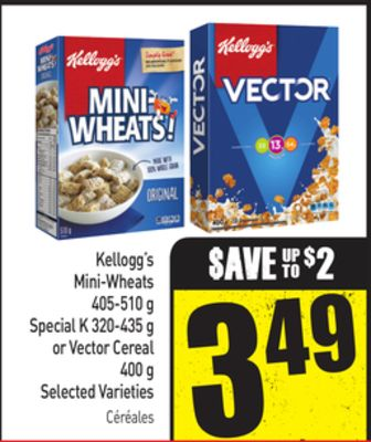 Kellogg's Mini-wheats 405-510 g - Special K 320-435 g or Vector Cereal 400 g