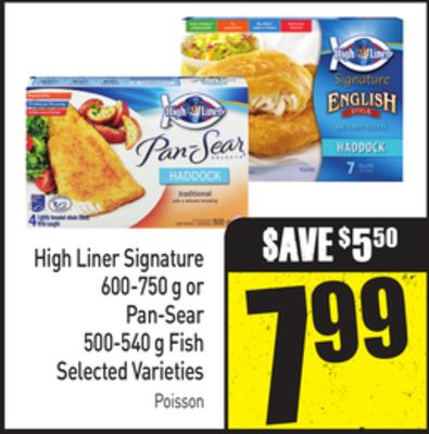 High Liner Signature - 600-750 g or Pan-sear - 500-540 g - Fish