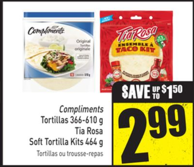 Compliments Tortillas 366-610 g Tia Rosa Soft Tortilla Kits 464 g