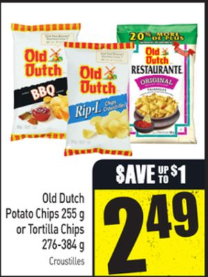 Old Dutch Potato Chips 255 g or Tortilla Chips 276-384 g
