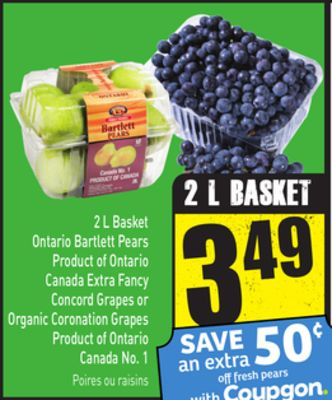 2 L Basket Ontario Bartlett Pears Product of Ontario Canada Extra Fancy Concord Grapes or Organic Coronation Grapes Product of Ontario Canada No. 1
