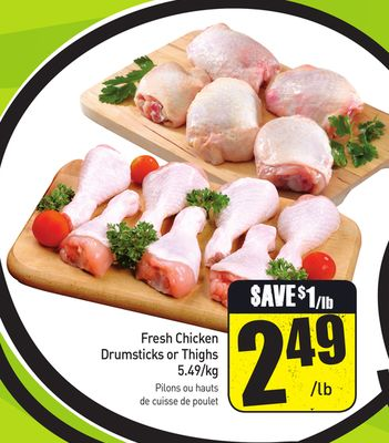 Fresh Chicken Drumsticks or Thighs 5.49/kg