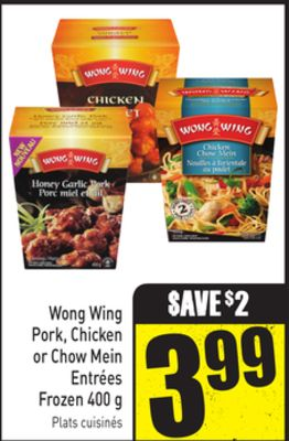 Wong Wing Pork - Chicken or Chow Mein Entrées Frozen 400 g