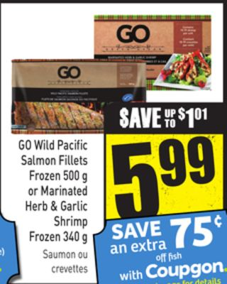 Go Wild Pacific Salmon Fillets Frozen 500 g or Marinated Herb & Garlic Shrimp Frozen 340 g