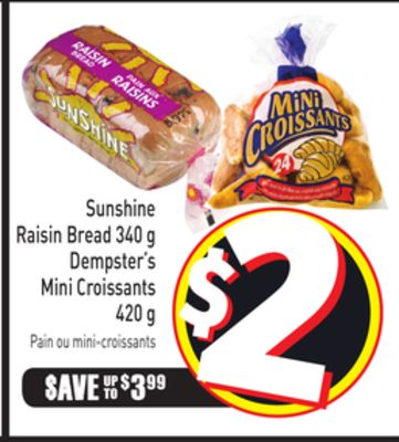 Sunshine Raisin Bread 340 g Dempster's Mini Croissants 420 g