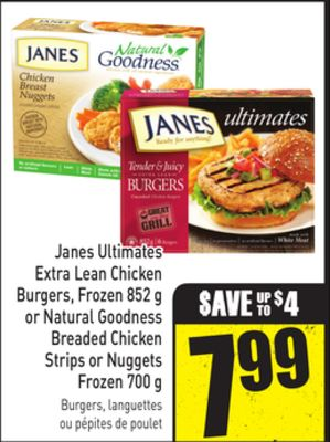 Janes Ultimates Extra Lean Chicken Burgers - Frozen 852 g or Natural Goodness Breaded Chicken Strips or Nuggets Frozen 700 g