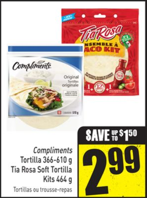 Compliments Tortilla 366-610 g Tia Rosa Soft Tortilla Kits 464 g