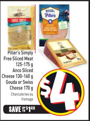 Piller's Simply Free Sliced Meat 125-175 g Anco Sliced Cheese 130-160 g Gouda or Swiss Cheese 170 g