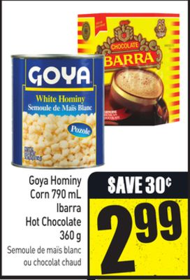 Goya Hominy Corn 790 mL Ibarra Hot Chocolate 360 g