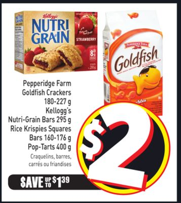 Pepperidge Farm Goldfish Crackers 180-227 g Kellogg's Nutri-grain Bars 295 g Rice Krispies Squares Bars 160-176 g Pop-tarts 400 g
