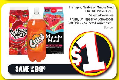 Fruitopia - Nestea or Minute Maid Chilled Drinks 1.75 L Selected Varieties Crush - Dr Pepper or Schweppes Soft Drinks - Selected Varieties 2 L