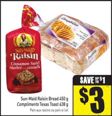 Sun-maid Raisin Bread 450 g Compliments Texas Toast 638 g