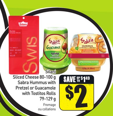 Silani Sliced Cheese 80-100 g Sabra Hummus With Pretzel or Guacamole With Tostitos Rolls 79-129 g