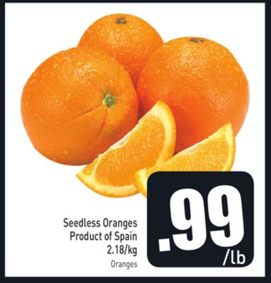 Seedless Oranges Product of Spain 2.18/kg