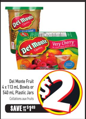 Del Monte Fruit 4 X 113 mL Bowls or 540 mL Plastic Jars