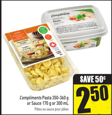 Compliments Pasta 350-360 g or Sauce 170 g or 300 mL