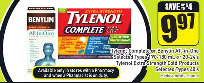 Tylenol Complete or Benylin All-in-one Selected Types 170-180 mL or 20-24's Tylenol Extra Strength Cold Products Selected Types 40's