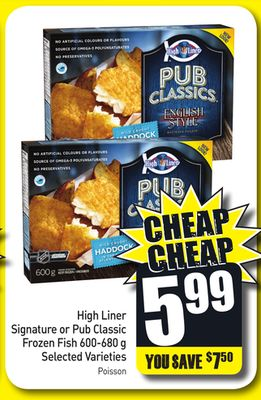 High Liner Signature or Pub Classic Frozen Fish 600-680 g Selected Varieties
