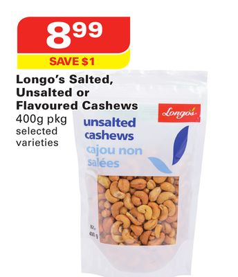 Longo's Salted - Unsalted or Flavoured Cashews