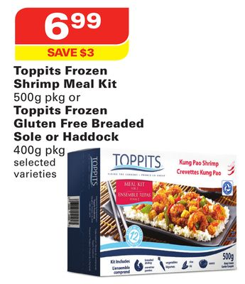 Toppits Frozen Shrimp Meal Kit 500g Pkg or Toppits Frozen Gluten Free Breaded Sole or Haddock 400g Pkg