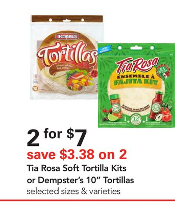Tia Rosa Soft Tortilla Kits or Dempster's 10'' Tortillas