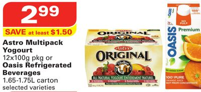 Astro Multipack Yogourt 12x100g Pkg or Oasis Refrigerated Beverages 1.65-1.75l Carton