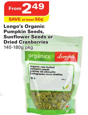 Longo's Organic Pumpkin Seeds - Sunflower Seeds or Dried Cranberries