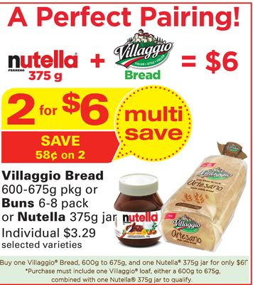 Villaggio Bread 600-675g Pkg or Buns 6-8 Pack or Nutella 375g Jar