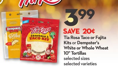 Tia Rosa Taco or Fajita Kits or Dempster's White or Whole Wheat 10'' Tortillas