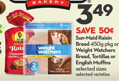 Sun-maid Raisin Bread 450g Pkg or Weight Watchers Bread - Tortillas or English Muffins