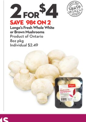 Longo's Fresh Whole White or Brown Mushrooms